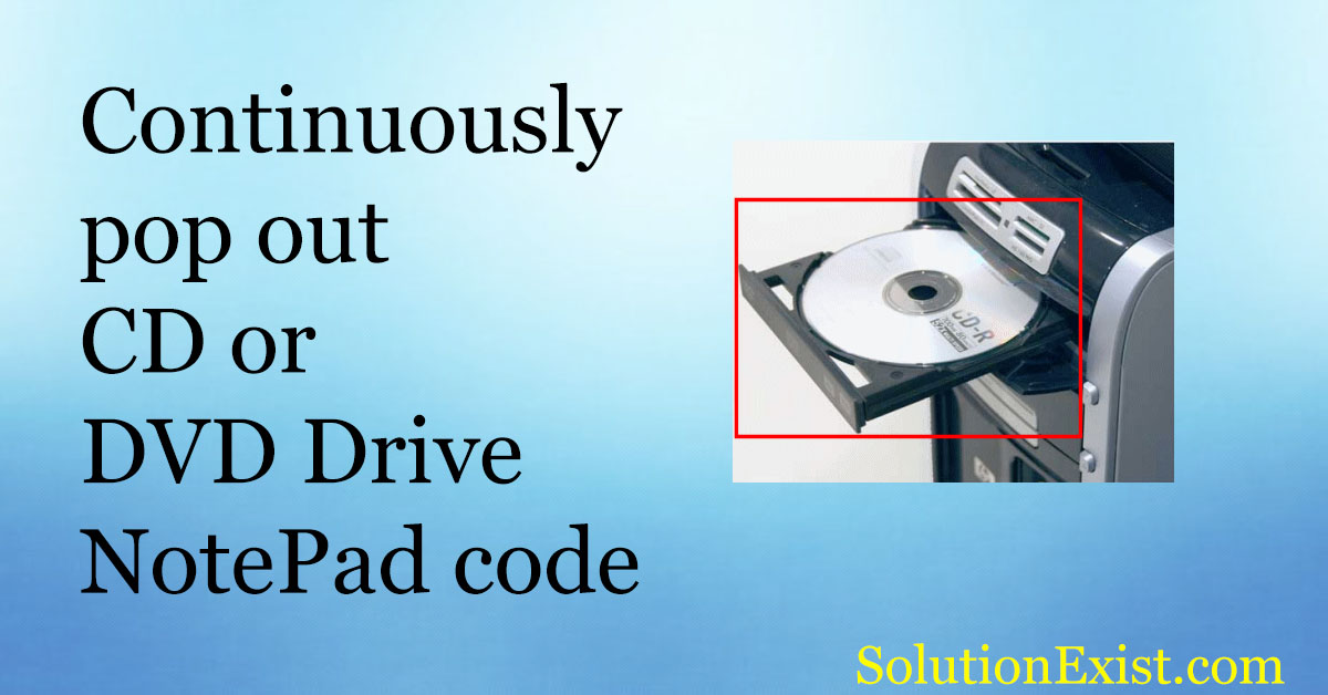 Continuously pop out CD or DVD Drive