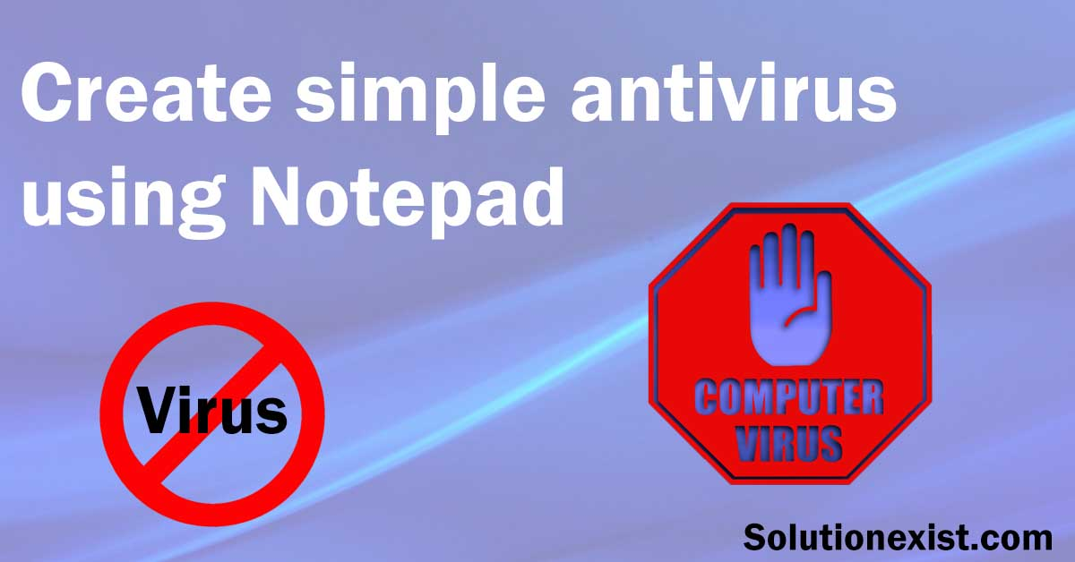 Create Simple Antivirus With Notepad