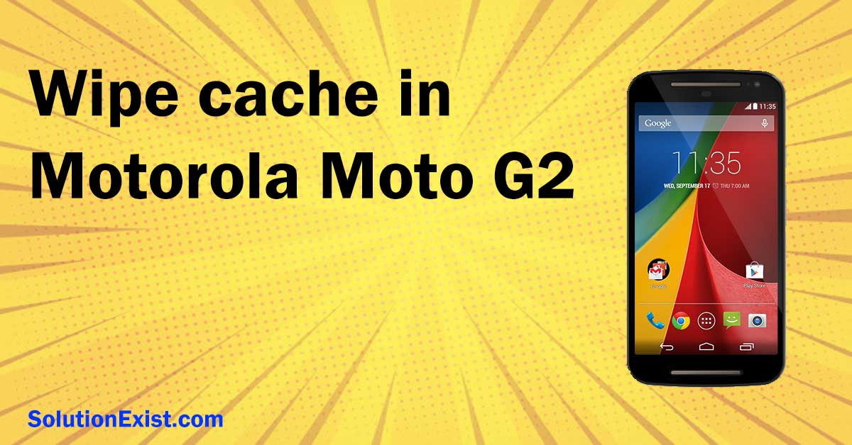 Wipe Cache Partition in Motorola G2