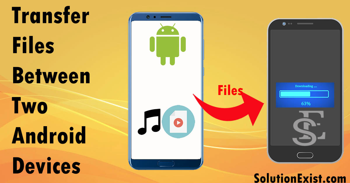 Transfer Files Between Android Devices