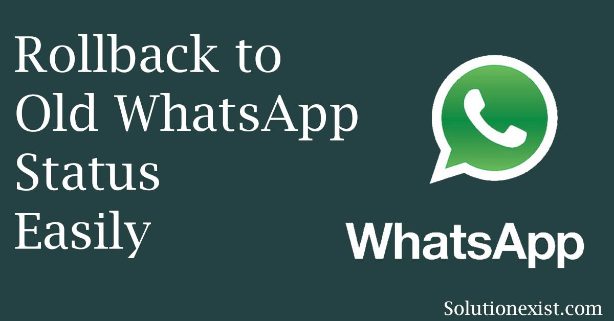 Rollback to Old WhatsApp Status on Android