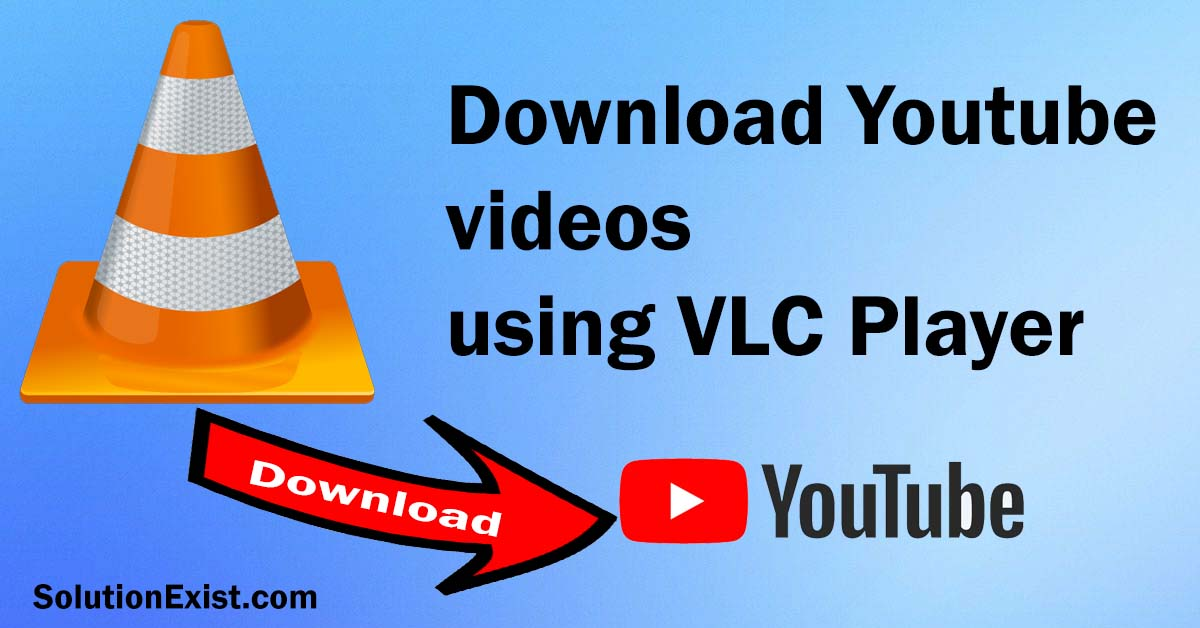 download the YouTube using VLC Player,download YouTube,download youtube using vlc media player,vlc save youtube video,vlc youtube downloader free,youtube to vlc converter,youtube to vlc converter online free