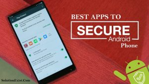 Apps to Secure Android Phone by SolutionExist