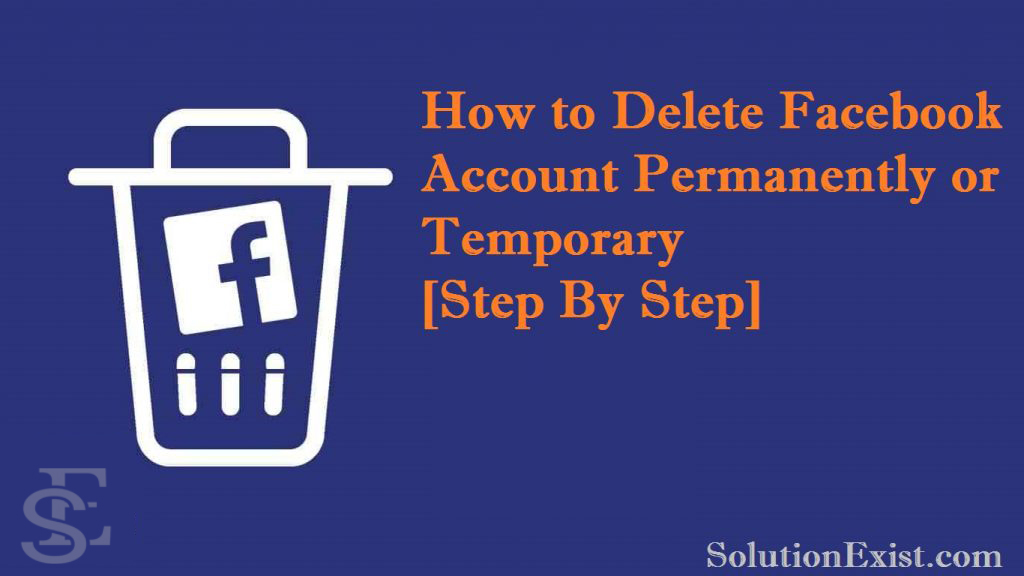 delete facebook account, deactivate facebook account, Facebook Account Delete, delete facebook account permanently, Delete facebook account permanently on android device,i want to delete my fb account permanently now, how do i delete my facebook from my phone,how to deactivate fb account temporarily,delete my fb account right now