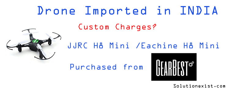 JJRC H8 Mini review,eachine H8 mini review,headless mode in jjrc h8 mini,drones in india,how to import drone in India,custom charges on drone