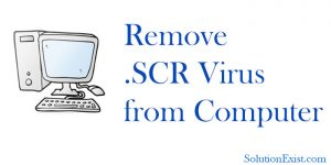 Remove SCR Virus From Computer