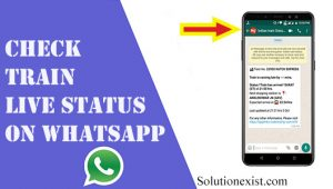 Check train status on WhatsApp - Live train status on WhatsApp