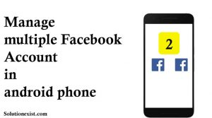 2 facebook accounts on 1 phone,best multiple facebook accounts apps for facebook, manage multiple facebook accounts, 2 facebook accounts