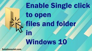 single click to open files windows 10