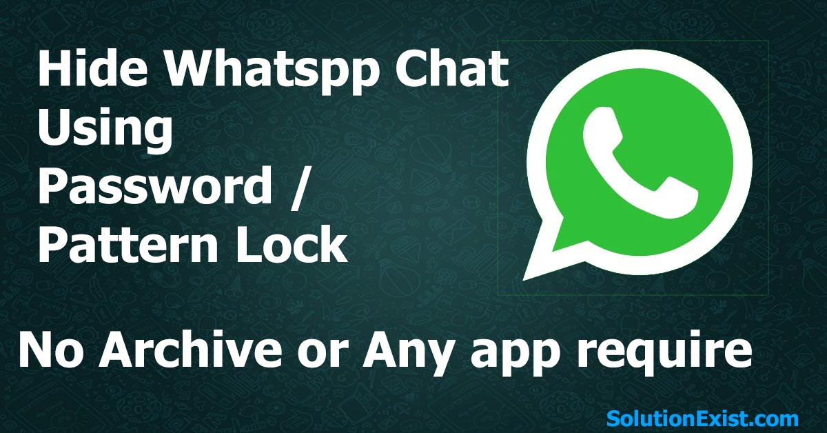 Hide whatsapp chat without archive