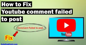 Youtube comment failed to post Solution